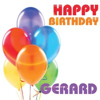 Happy Birthday Gerard — The Birthday Crew
