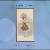 Rainbow Girl — Santo & Johnny