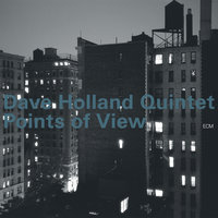 Points Of View — Dave Holland Quintet