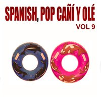 Spanish Pop Cañí Y Ole Vol 9 — сборник