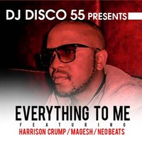 Everything to Me — Harrison Crump, Magesh, Neo Beats, DJ Disco 55