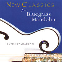 New Classics for Bluegrass Mandolin — Butch Baldassari