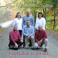 Everyday Is a Gift — Keen Mountain Brothers