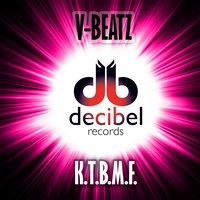 K.T.B.M.F. (Kick That Bass Mother Fucker) — V-Beatz