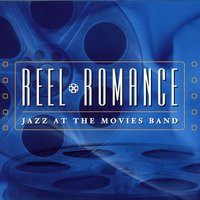 Reel Romance — Jazz At The Movies Band
