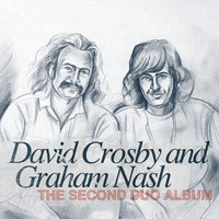 The Second Duo Album - Crosby and Nash — David Crosby & Graham Nash