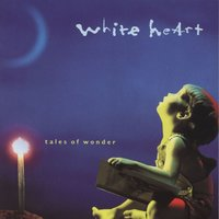 Tales Of Wonder — Whiteheart