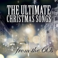 The Ulitmate Christmas Songs from the 60s — сборник