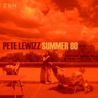 Summer 80 - Single — Pete Lewizz