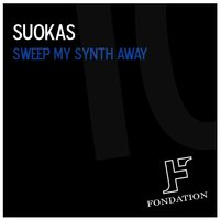 Sweep My Synth Away - EP — Suokas