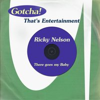 There Goes My Baby — Ricky Nelson