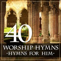 40 Worship Hymns: Hymns for Him — Righteous Melodies