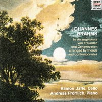 Brahms in arrangements by his friends and contemporaries — Ramon Jaffe, Andreas Frölich, Иоганнес Брамс