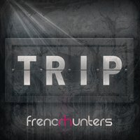 Trip — French Hunters