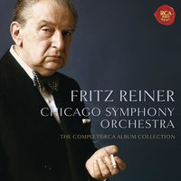 Fritz Reiner - The Complete Chicago Symphony Recordings on RCA — Fritz Reiner