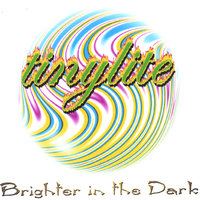 Brighter in the Dark — tinylite
