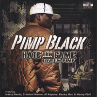 Hate the Game( Love the Pimp) — Pimp Black