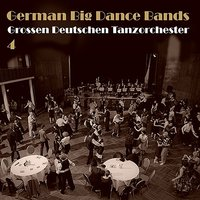 German Big Dance Bands, Vol. 4 — сборник
