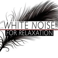 White Noise for Relaxation — White Noise Therapy