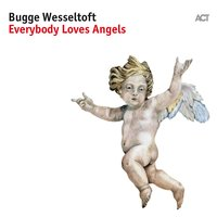 Everybody Loves Angels — Bugge Wesseltoft