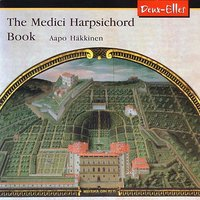 The Medici Harpsichord Book — Aapo Häkkinen