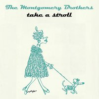 Take A Stroll — The Montgomery Brothers