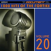 1000 Hits of the Forties, Vol. 20 — сборник