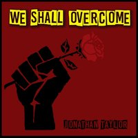 We Shall Overcome — Jonathan Taylor
