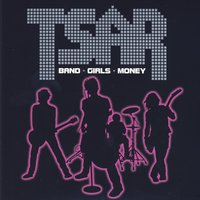 Band - Girls - Money — Tsar