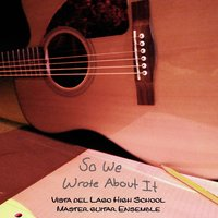 Vista Del Lago Master Guitar Ensembles: So We Wrote About It — сборник