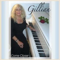 Come Closer — GILLIAN