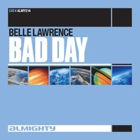 Almighty Presents: Bad Day — Belle Lawrence