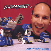 Transformed ep — Jeff Roady Grable