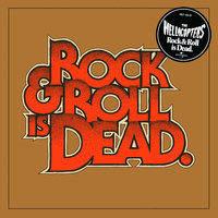 Rock & Roll Is Dead — The Hellacopters