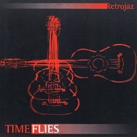 Time Flies — Retrojaz
