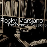 The Pyramid Sessions 2010 — Rocky Marsiano