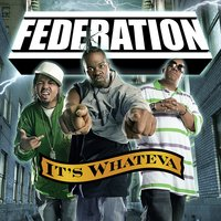 It's Whateva — Federation