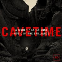 Cavetime: A Worship Experience — The Brilliance