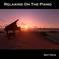 Relaxing on the Piano — Soft Keys