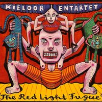 The Red Light Fugue — Kieloor Entartet