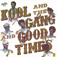 Good Times — Kool & The Gang