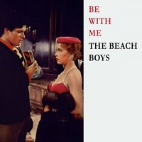 Be With Me — The Beach Boys