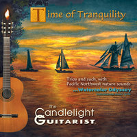Time of Tranquility (Trios and such, with Pacific Northwest nature sounds) — The Candlelight Guitarist