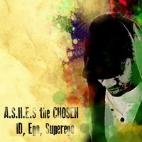 Id, Ego, Superego — A.S.H.E.S the Chosen