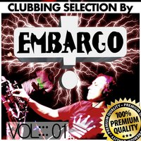 Clubbing Selection By Embargo, Vol. 1 — сборник