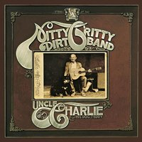 Uncle Charlie And His Dog Teddy — Nitty Gritty Dirt Band