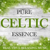 Pure Celtic Essence: Beautiful Relaxing Music — сборник