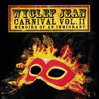 CARNIVAL VOL. II...Memoirs of an Immigrant — Wyclef Jean