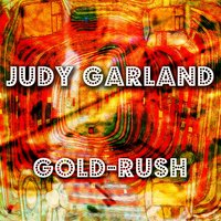 Gold-Rush — Judy Garland