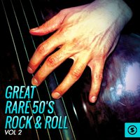 Great Rare 50's Rock & Roll, Vol. 2 — сборник